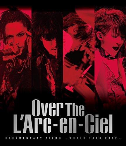 DOCUMENTARY FILMS ~WORLD TOUR 2012~ 「Over The LArc-en-Ciel」 [Blu-ray]