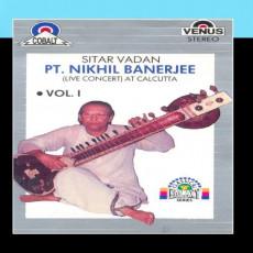 Pt. Nikhil Banerjee (Sitar Vadan) Vol.1